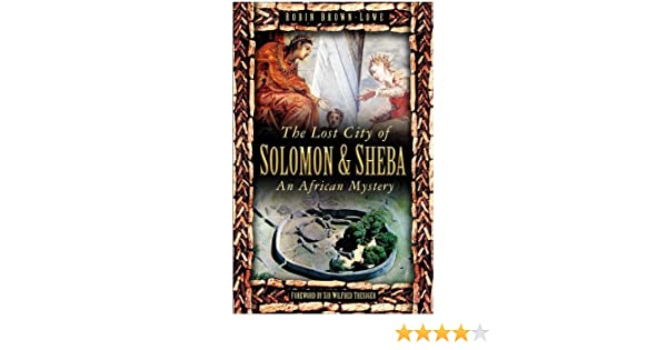 Amazon the lost city of solomon and sheba an african mystery amazon the lost city of solomon and sheba an african mystery ebook robin brown lowe kindle store fandeluxe Image collections