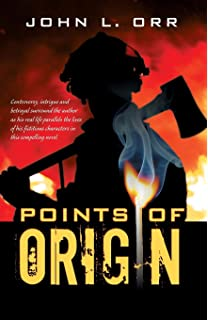 Points Of Origin Playing With Fire John L Orr