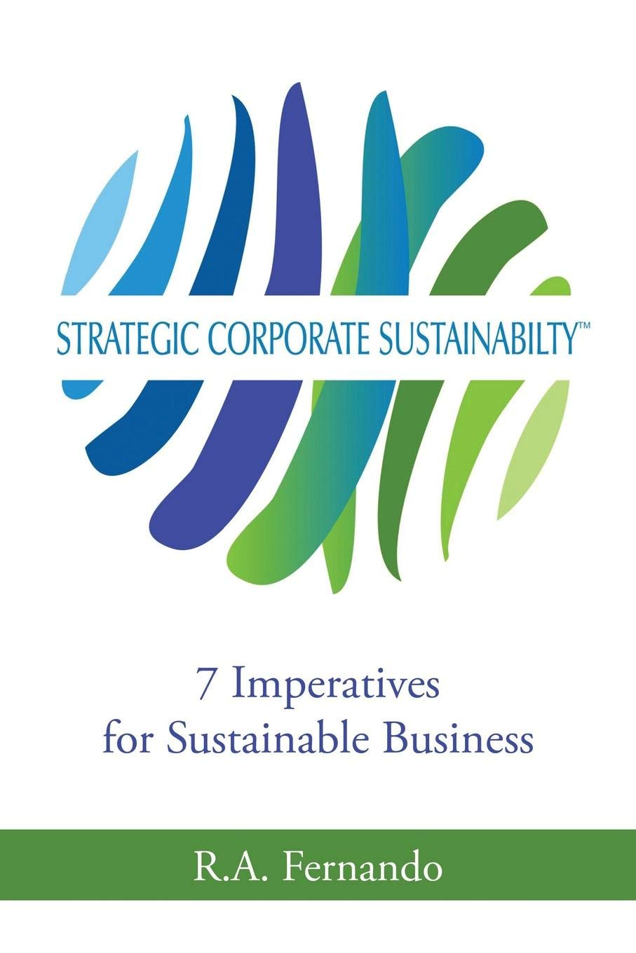 Strategic Corporate Sustainabilty: 7 Imperatives for ...