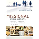 Missional Small Groups: Becoming A Community That Makes A Difference In The World (Allelon Missional)