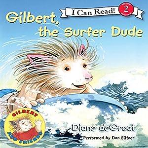 Gilbert, the Surfer Dude Audiobook