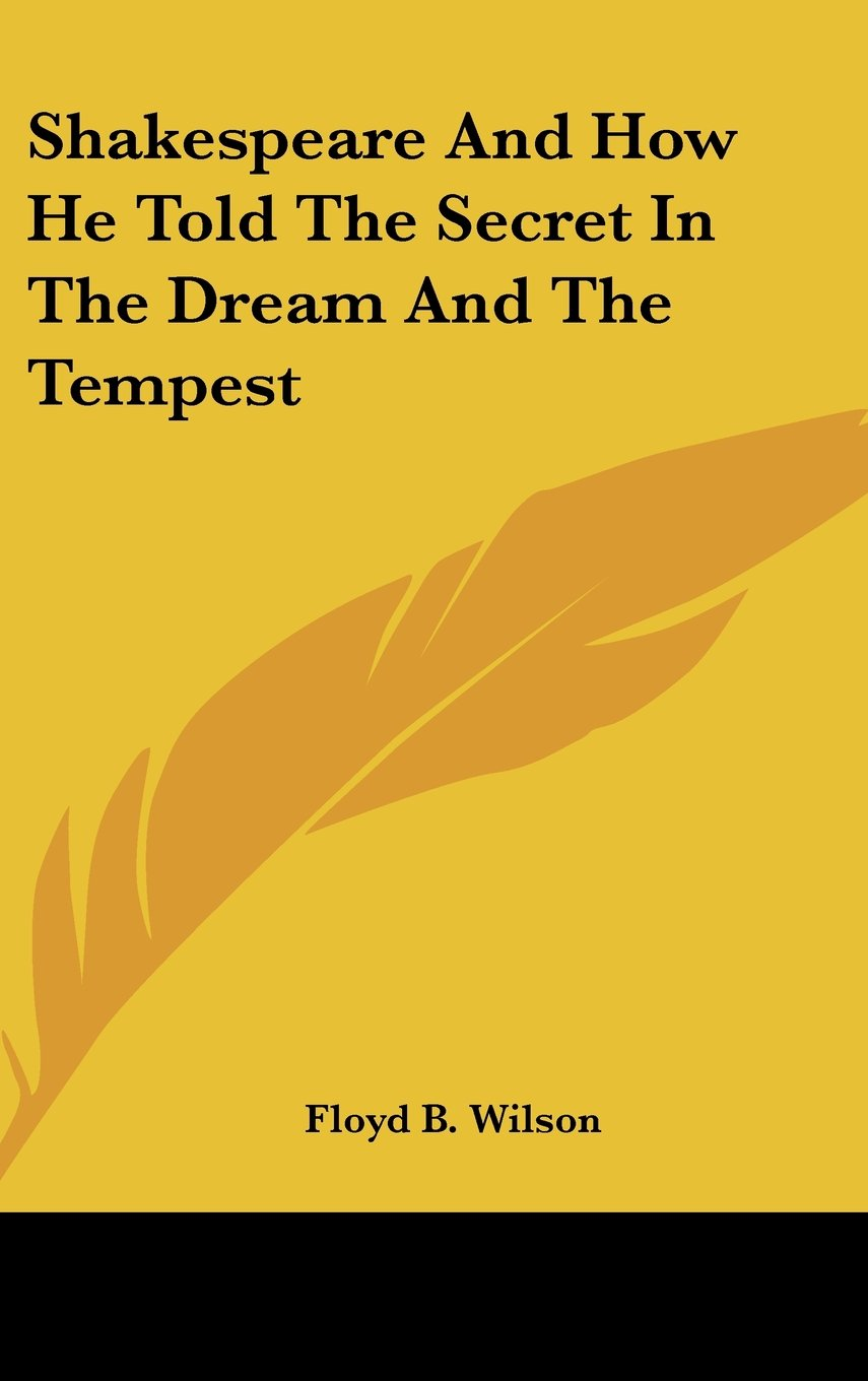 Read Online Shakespeare And How He Told The Secret In The Dream And The Tempest PDF
