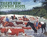 Tiger's New Cowboy Boots, Irene Morck, 0889951810