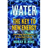 Water: The Key to New Energy: Cavitating Electrolyzers & Zero-Point Energy