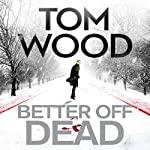 Better Off Dead: Victor the Assassin 4 | Tom Wood
