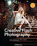 Creative Flash Photography: Great Lighting with Small Flashes: 40 Flash Workshop