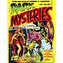 DARK MYSTERIES, VOL. 1: THRILLING TALES OF HORROR & SUSPENSE: 5 Complete Issues Of The Classic 1950s Comic Books - #1-2-3-5-6 (DARK MYSTERIES COMICS)