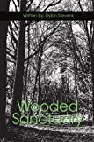 Wooded Sanctuary, Dylan Stevens, 0595310931
