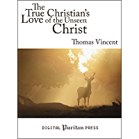 The True Christian's Love of the Unseen Christ