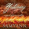 Yesterday: A Novel of Reincarnation Audiobook by  Samyann Narrated by Darlene Allen