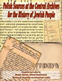 img - for Polish Sources at the Central Archives for the History of the Jewish People by H. Volovici (2004-05-03) book / textbook / text book