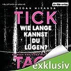 TICK TACK: Wie lange kannst du lügen? Hörbuch von Megan Miranda Gesprochen von: Nora Waldstätten