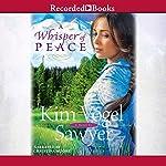 A Whisper of Peace   Kim Vogel Sawyer