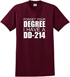 ThisWear Veteran Gift Forget Your Degree Have DD-214 T-Shirt