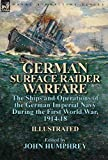 img - for German Surface Raider Warfare: the Ships and Operations of the German Imperial Navy During the First World War, 1914-18 book / textbook / text book