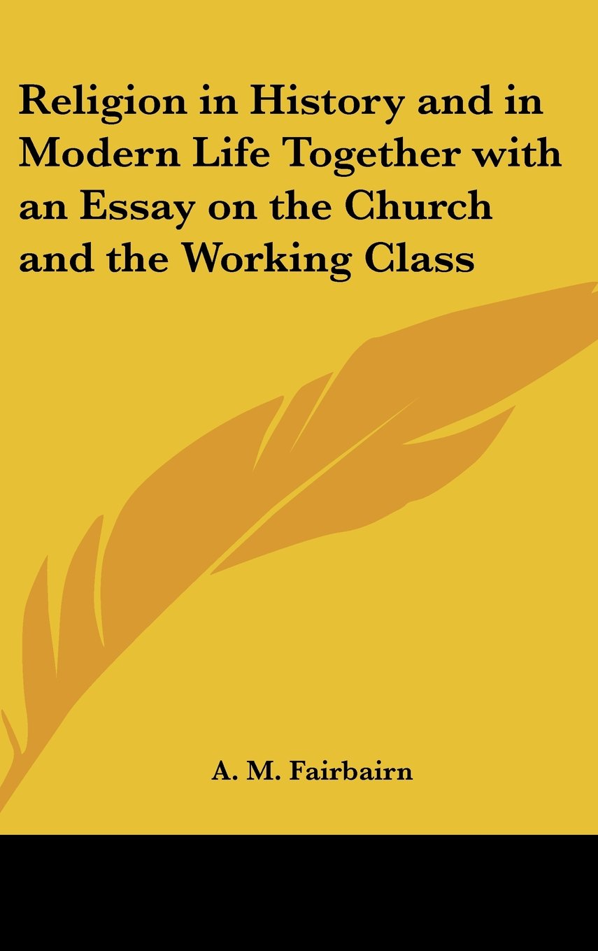 Download Religion in History and in Modern Life Together with an Essay on the Church and the Working Class ebook