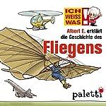 Albert E. erklärt die Geschichte des Fliegens (Ich weiß was) | Yves Schurzmann