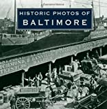 img - for Historic Photos of Baltimore [Hardcover] [2008] (Author) Mark Walston book / textbook / text book