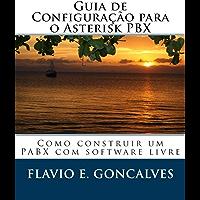 Guia de Configuracao para o Asterisk PBX: Como construir um PABX com software livre