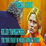 Killer Transgender: The True Story of Nicole Vonlee Titlow | Chelsea Crosby