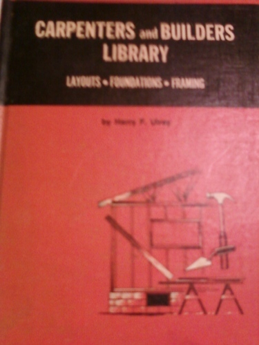 carpenters and builders library, no 3, layouts foundations, framing harry f ulrey