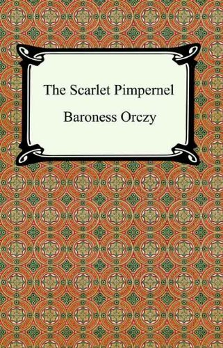 The Scarlet Pimpernel [with Biographical Introduction]