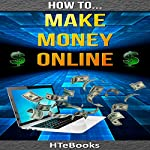 How to Make Money Online: Quick Start Guide |  HTeBooks