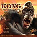 Kong: King of Skull Island Audiobook by Brad Strickland Narrated by Joey D'Auria