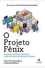 O Projeto Fênix. Um Romance Sobre TI, DevOps e Sobre Ajudar o Seu Negócio a Vencer Paperback