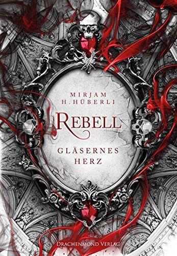 Rebell: Gläsernes Herz