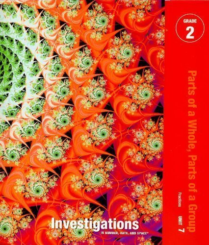 Investigations in Number, Data, and Space, Grade 2: Curriculum Unit 7 Parts of a Whole, Parts of a Group Teacher's Guide