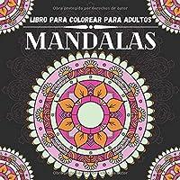 Libro para Colorear para Adultos - Mandalas: Libros