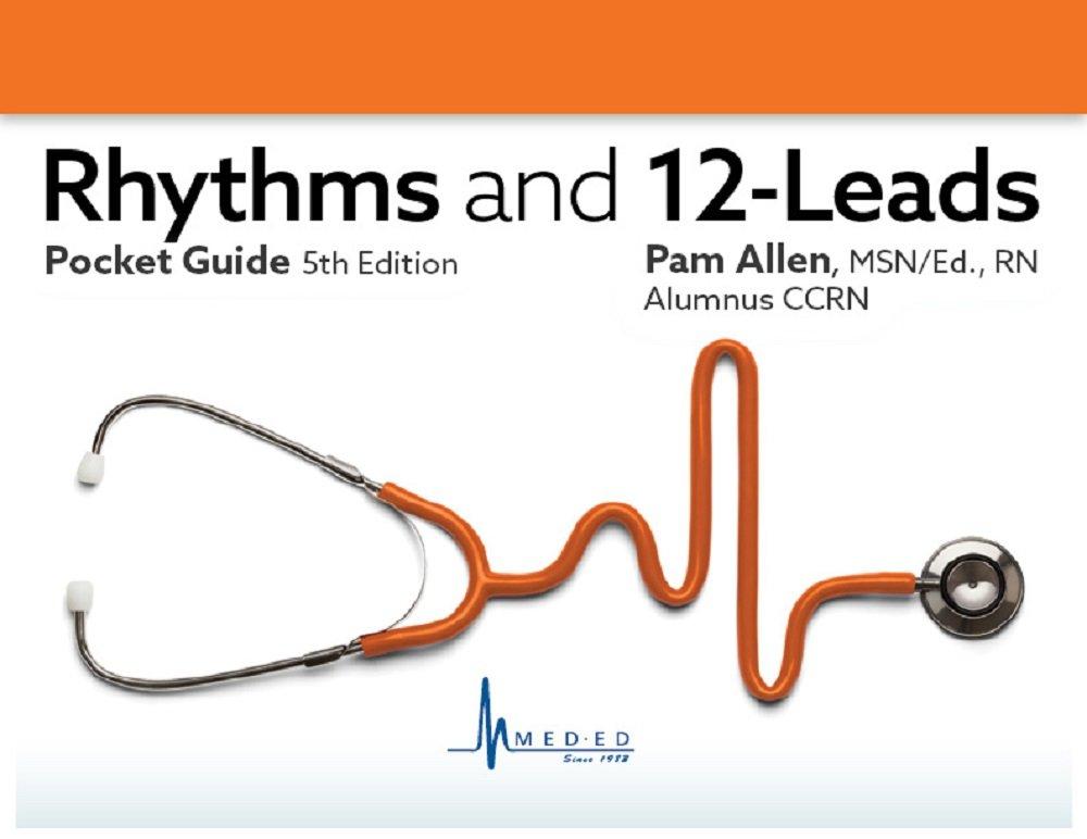 Rhythms and 12-Leads Pocket Guide 5th Edition pdf epub
