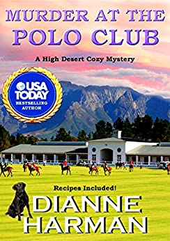 Murder at the Polo Club: A High Desert Cozy Mystery by [Harman, Dianne]