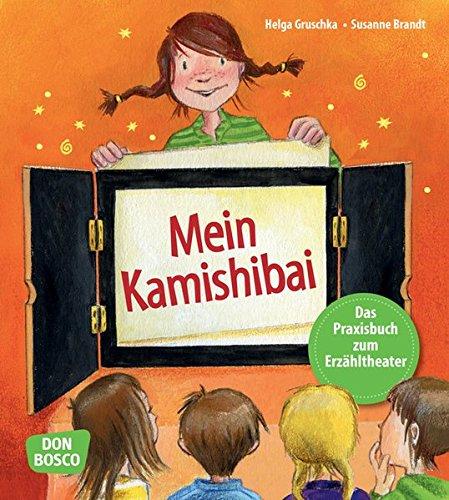 Mein Kamishibai - Das Praxisbuch zum Erzähltheater - Erweiterte Neuausgabe