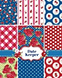 Date Keeper: Personal Event Tracker| Important Dates & Celebration Record Book | Remember Birthdays, Anniversaries and More | Includes Monthly Quotes. Volume 9 (Perpetual Calendars & Planners)