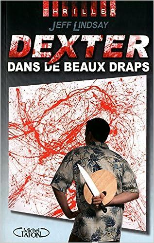 Collectif - DEXTER DANS DE BEAUX DRAPS sur Bookys