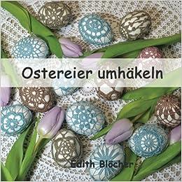 Ostereier Umhaekeln Amazonde Edith Bloecher Bücher