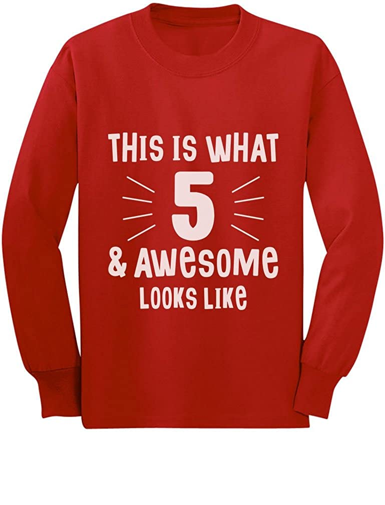 5 /& Awesome Looks Like Five Year Old Birthday Toddler//Kids Long Sleeve T-Shirt