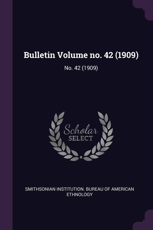 Download Bulletin Volume No. 42 (1909) pdf