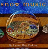 Snow Music (Bccb Blue Ribbon Picture Book Awards (Awards))