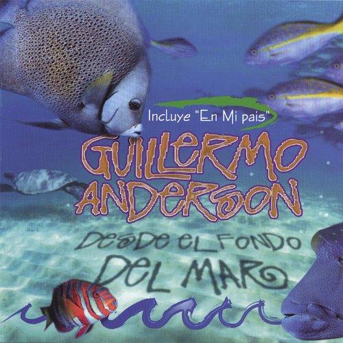 Amazon.com: Desde El Fondo Del Mar: Guillermo Anderson
