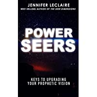 Power Seers: Keys to Upgrading Your Prophetic Vision