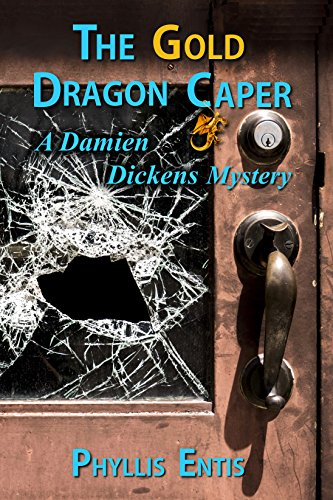 The Gold Dragon Caper: A Damien Dickens Mystery (Damien Dickens Mysteries Book 4)