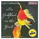 Ein Goldfisch in der Grube Hörbuch von Lars Gebhardt Gesprochen von: Lars Gebhardt, Bela B.