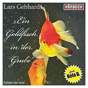 Ein Goldfisch in der Grube Hörbuch