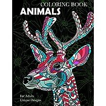 Animals Coloring Book: Unique Designs For Adults (Unique Designs Collection Book 2)