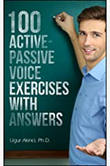 100 Active Voice and Passive Voice Exercises with Answers Kindle Edition