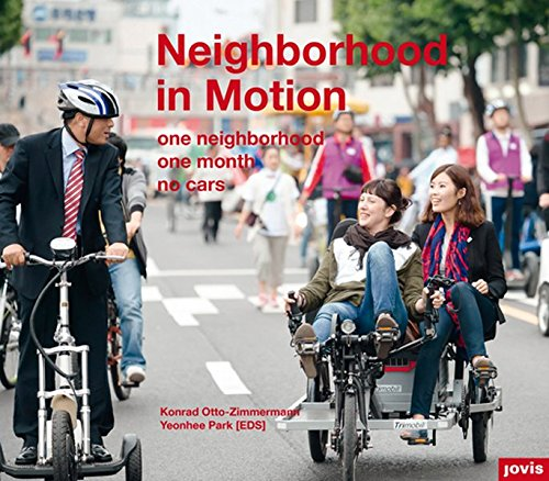 Neighborhood in Motion: One Neighborhood, One Month, No Cars