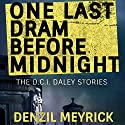 One Last Dram Before Midnight: Short Story Collection Audiobook by Denzil Meyrick Narrated by David Monteath